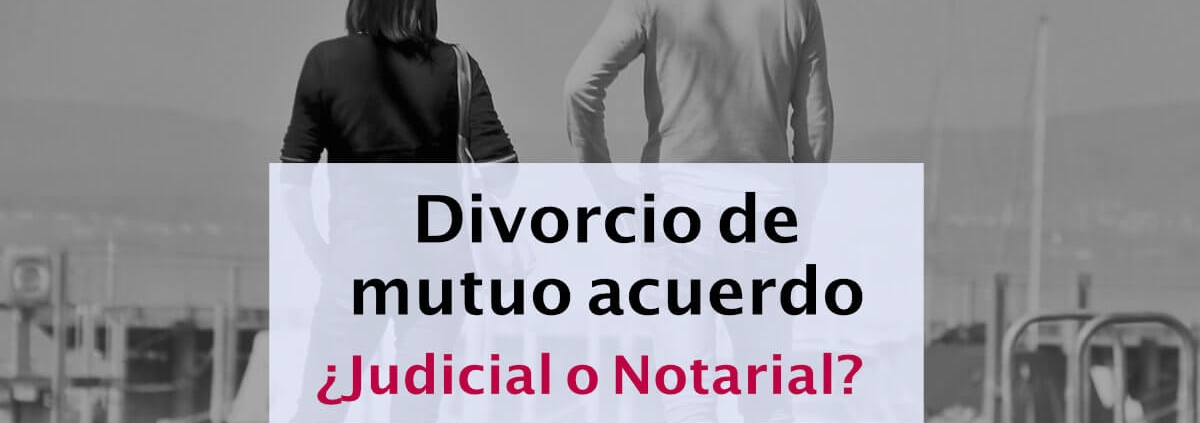 elegir divorcio notarial o judicial